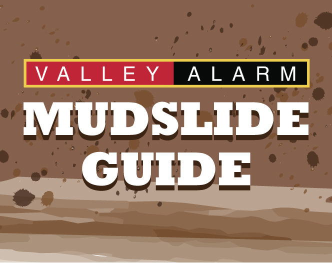 Read our Mudslide Guide to learn about keeping yourself safe during a mudslide.